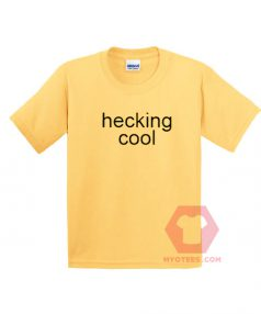 Affordable Custom Hecking Cool T-Shirt