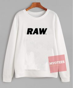 Affordable Custom RAW Sweatshirt