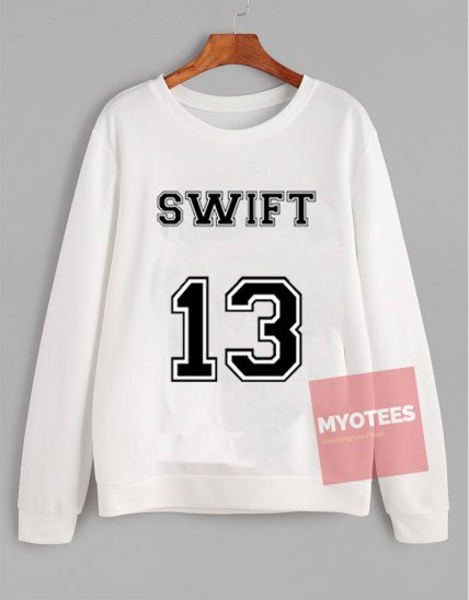 Affordable Custom Swift Thirteen Sweatshirt