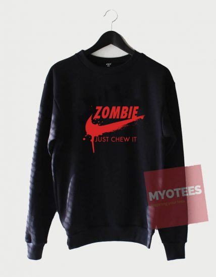 Affordable Custom Zombie Just Chew It Sweatshirt
