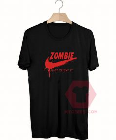 Affordable Custom Zombie Just Chew It T-Shirt