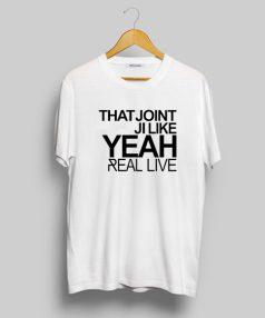 That Joint Ji Like Yeah T Shirt For Sale