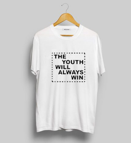 The Youth Will Always Win T Shirt For Sale
