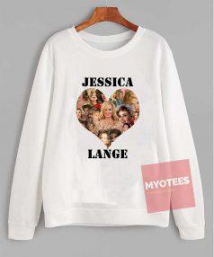 Cheap Custom Jessica Lange Love Sweatshirt