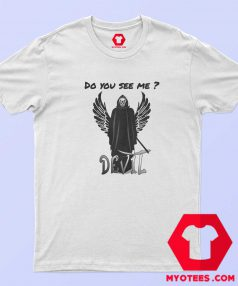 Do You See Me Devil T-Shirt For Sale