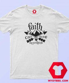 Faith Can Move Mountains T-Shirt Cheap
