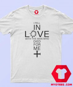 Jesus I Fell In Love With The Man T-Shirt Cheap