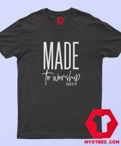 Made to Worship Christian Unisex T-Shirt Cheap
