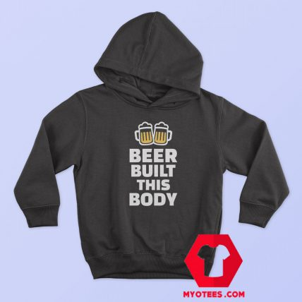 Beer Built This Body Graphic Hoodie