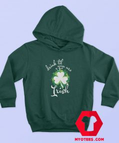 St Patrick's Day Drink Til Irish Hoodie