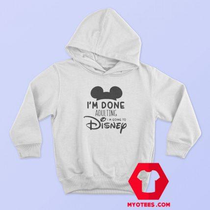 Iam Done Adulting Disney