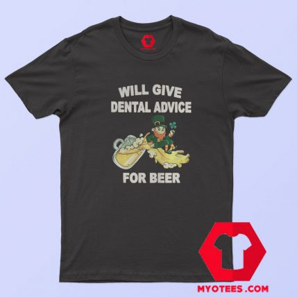 Leprechaun Will Give Dental Advice For Beer T Shirt