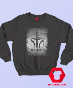 Mandolorian This Is The Way Star Wars Sweatshirt