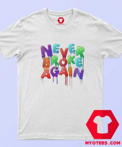 Never Broke Again Drip Colors T-Shirt Cheap
