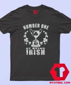 Number One At Being Irish T-Shirt