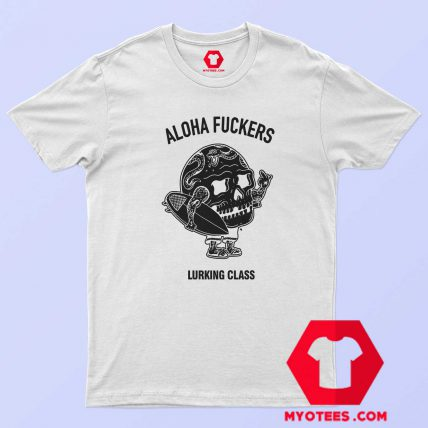 Aloha Fucker Tank Lurking Class Graphic T-Shirt