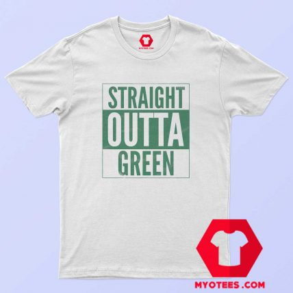 Straight Outta Green Irish day T-Shirt