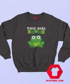 This Girl Loves Frogs Costume Funny Sweatshirt
