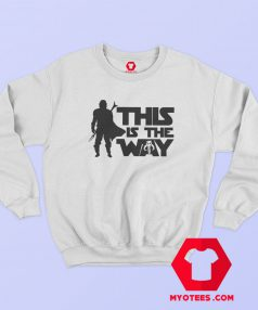 This Is The Way Bounty Hunter Sweatshirt