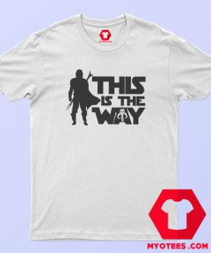 This Is The Way Bounty Hunter T Shirt