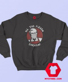 All The Fucken Chicken Kfc Face Mask Sweatshirt