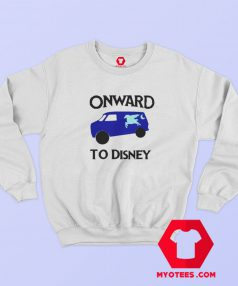 Funny Guinevere Onward to Disney Sweatshirt