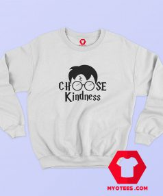 Funny Harry Potter Choose Kindness Sweatshirt