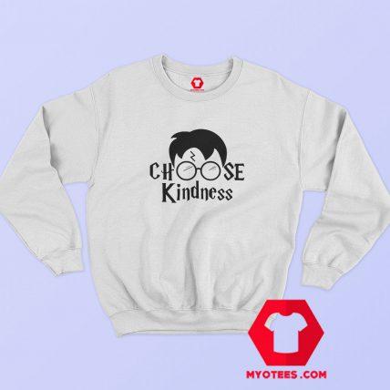 Funny Harry Potter Choose Kindness Sweatshirt