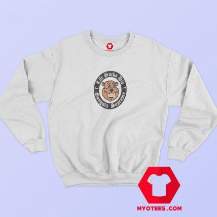 Gangsta Supreme Life Sucks Die Sweatshirt