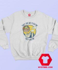Star Wars Baby Yoda They hatin Sweatshirt