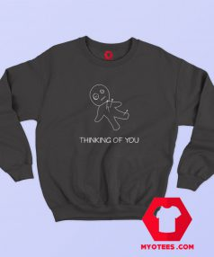 THINGKING OF YOU Unisex Sweatshirt