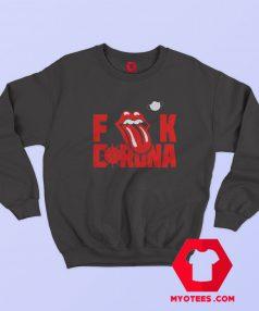 The Rolling Stones Fuck Corona Unisex Sweatshirt