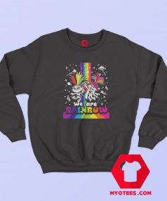 Trolls World Tour We Are Rainbow Sweatshirt