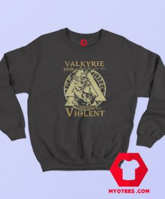 Valkyrie Pretty But Violent Graphic Sweatshirt
