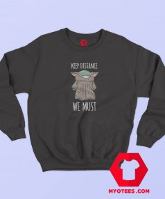 Yoda Keep Distance Stay at Home Sweatshirt