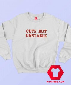Cute But Unstable Ringer Unisex Sweatshirt