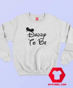 Funny Daddy To Be Graphic Sweatshirt