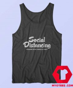 Social Distancing Please Stay Back 6 Feet Tank Top