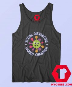 Social Distancing World Champion Tank Top