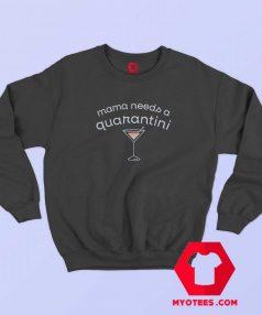 Teal Mama Needs Quarantini Graphic Sweatshirt