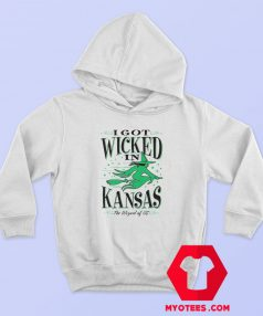 Wizard of Oz White I Got Wicked in Kansas Hoodie