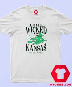 Wizard of Oz White I Got Wicked in Kansas T Shirt