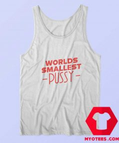 Worlds Smallest Pussy Graphic Tank Top