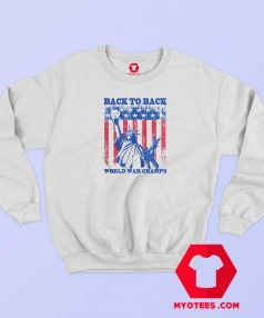 Americas Back To Back World War Champs Sweatshirt