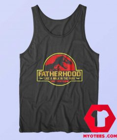 Funny Fatherhood Like A Walk in the Park Tank Top