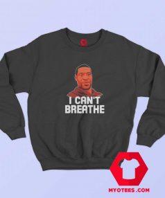 George Floyd I Cant Breathe Unisex Sweatshirt