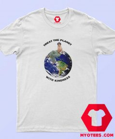 Harry Styles Treat The Planet With Kindness T shirt