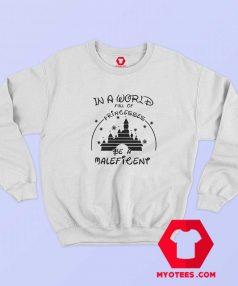 In a World Full Of Princesses Disney Sweatshirt