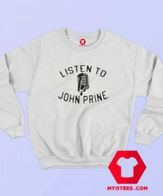 Listen to John Prine Song Unisex Sweatshirt