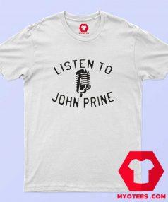 Listen to John Prine Song Unisex T shirt
